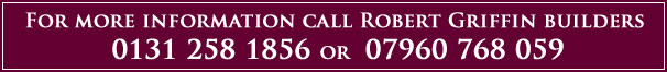 Contact Robert Griffin Builders on 0131 258 1856 or 07960 768 059